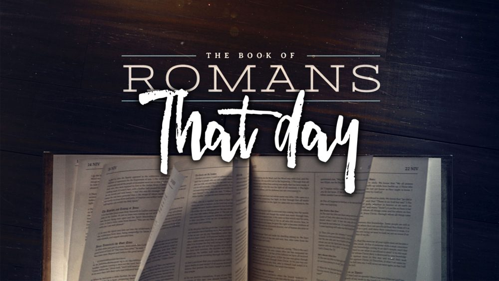 Romans: That Day