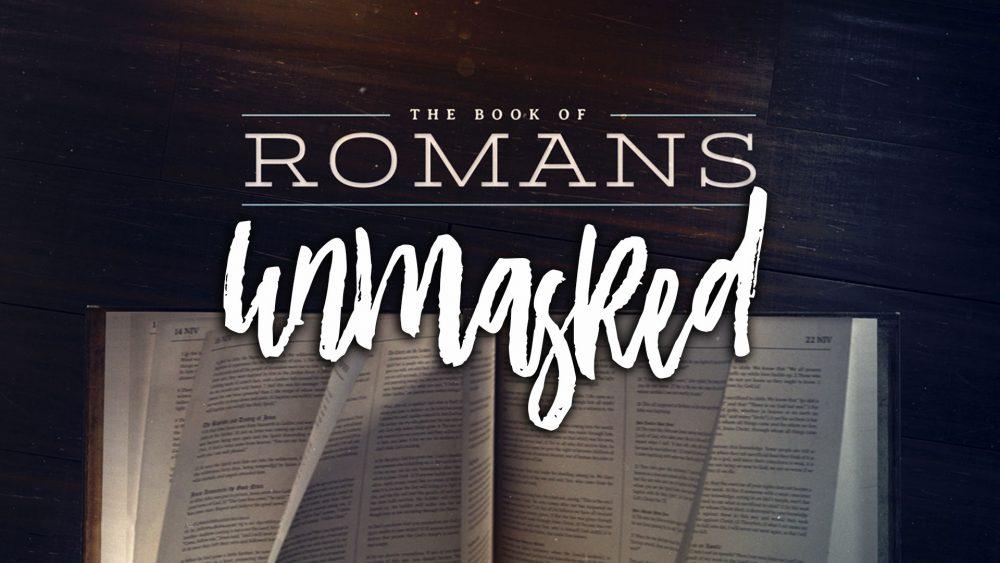 Romans: Unmasked
